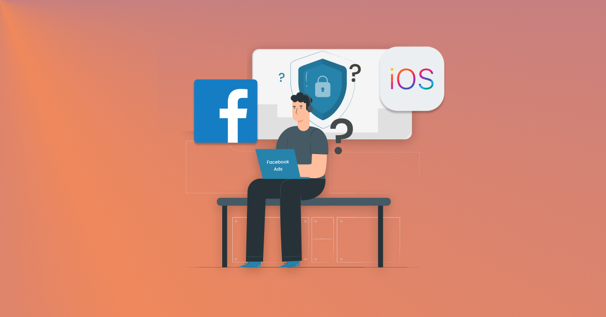 1. Changes in Advertising because of Ios 14 Facebook ads.